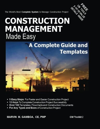 Download Construction Management Made Easy : A Complete Guide and Templates (CM Toolkit) ebook