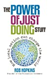 The Power of Just Doing Stuff, Rob Hopkins, 0857841173
