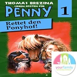 Rettet den Ponyhof (Sieben Pfoten für Penny 1) Hörspiel