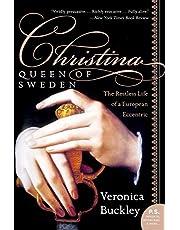Christina, Queen of Sweden: The Restless Life of a European Eccentric