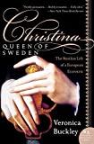 Christina, Queen of Sweden: The Restless Life of a European Eccentric (P.S.)