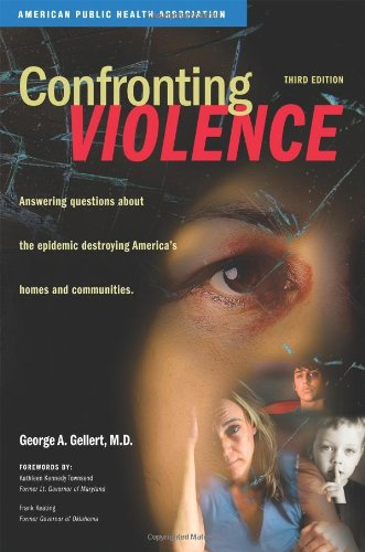 Confronting Violence: Answering questions about the epidemic destroying America's homes and coommunities.