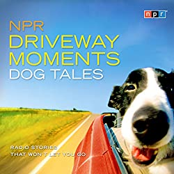 NPR Driveway Moments Dog Tales