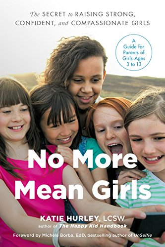 B.O.O.K No More Mean Girls: The Secret to Raising Strong, Confident, and Compassionate Girls<br />[W.O.R.D]