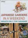 Japanese Gardens in a Weekend, Robert D. Ketchell, 0806977310