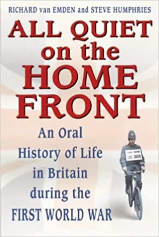 All Quiet on the Home Front: Life in Britain During the First World War by Steve Humphries (2003-04-07)