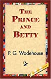 The Prince and Betty, P. G. Wodehouse, 1421833980