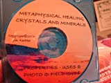 Metaphysical Healing Crystals and Minerals Properties Uses and Photo Field Guide , hundreds and hundreds of stones are covered their uses ,properties , and associated beliefs etc. are explained in great length. Has a great great photo identification ...