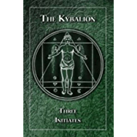 Kybalion: A Study Of The Hermetic Philosophy Of Ancient Egypt And Greece