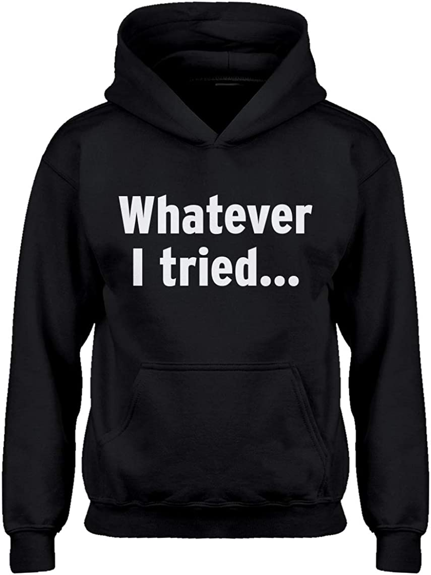 Indica Plateau Whatever I Tried Unisex Adult Hoodie