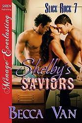 Shelby's Saviors [Slick Rock 7] (Siren Publishing Menage Everlasting)