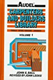 img - for Audel Carpenters and Builders Library: Tools, Steel Square, Joinery (Carpenters & Builders Library) book / textbook / text book