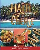 Haiti Cherie, Haitian Creole Cuisine: Haitian Creole Cuisine