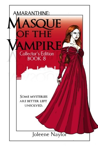 Masque of the Vampire Collector's Edition (Amaranthine Collector's Editions) (Volume 8)