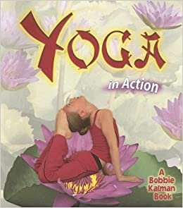 Yoga in Action (Sports in Action): Kelley Macaulay, Bobbie ...