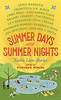 Summer Days and Summer Nights: Twelve Love Stories by [Perkins, Stephanie]