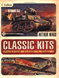 Classic Kits: Collecting the Greatest Model Kits in the World from Airfix to Tamiya