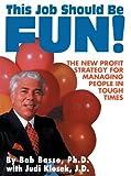 This Job Should Be Fun!, Bob Basso and Judi Klosek, 0595141420