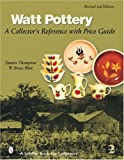Watt Pottery, Dennis Thompson and W. Bryce Watt, 0764318535
