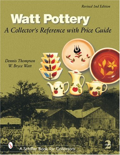 Watt Pottery: A Collector's Reference With Price Guide