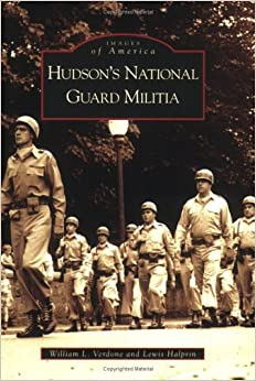 Hudson's National Guard Militia (Images of America (Arcadia Publishing))