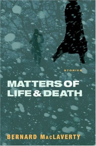 Matters of Life and Death: Stories
