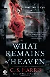 What Remains of Heaven, C. S. Harris, 0451234375