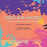 Puerto Rican Folktales / Cuentos folcl?icos puertorrique?s (English and Spanish Edition) by Lisa S?chez Gonz?ez (2014-10-01)