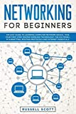 Networking for Beginners: An Easy Guide to Learning Computer Network Basics. Take Your First Step, Master Wireless Technology, the OSI Model, IP Subnetting, Routing Protocols and Internet