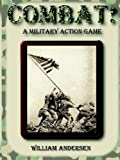 Combat A Military Action Game, William Andersen, 0976996057