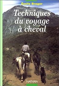 Techniques du voyage à cheval par Émile Brager