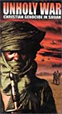 Unholy War: Christian Genocide in Sudan [VHS]