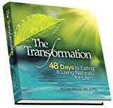 img - for The Transformation, 48 Days to Eating and Living Naturally for Life book / textbook / text book