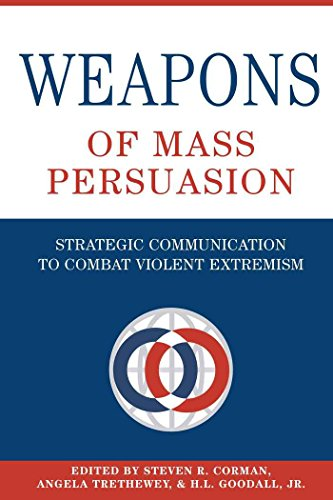 Weapons of Mass Persuasion: Strategic Communication to Combat Violent Extremism (Frontiers in Political Communication)