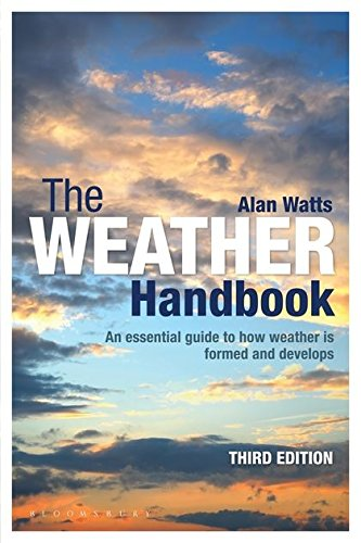 The Weather Handbook: An Essential Guide to How Weather is Formed and Develops pdf