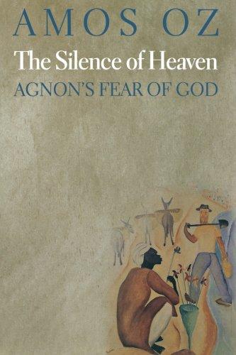 The Silence of Heaven: Agnons Fear of God: Amazon.es: Oz ...