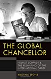 The Global Chancellor: Helmut Schmidt and the Reshaping of the International Order