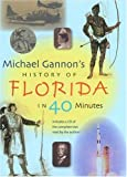 Michael Gannon's History of Florida in Forty Minutes