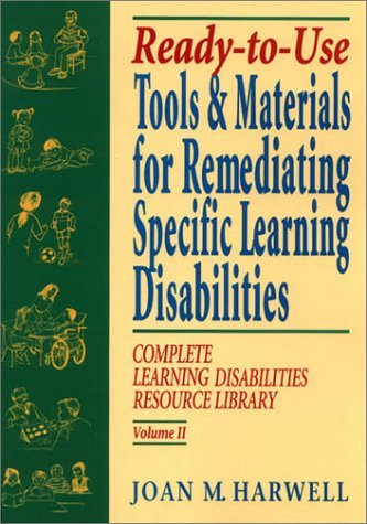 Ready To Use Tools & Materials for Remediating Specific Learning Disabilities (Complete Learning Disabilities Library, Vol. II) by Harwell Joan M. (1995-12-21) Spiral-bound
