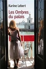 Les ombres du palais par Karine Lebert