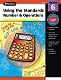 Using the Standards--Number and Operations, Grade 6, Carson-Dellosa Publishing Staff, 076964046X