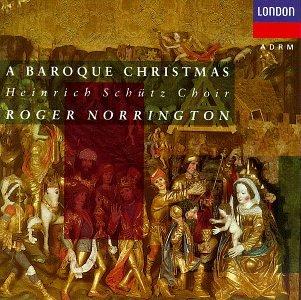 Roger Norrington, Heinrich Schutz Choir - A Baroque Christmas ...