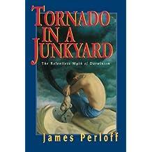 Tornado in a Junkyard: The Relentless Myth of Darwinism