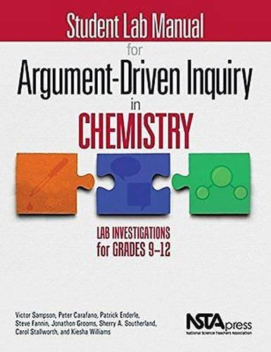 Student Lab Manual for Argument-Driven Inquiry in Chemistry: Lab Investigations for Grades 9-12 - PB349X2S