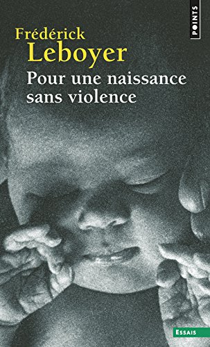 Pour une naissance sans violence (Anglais) Poche – 9 décembre 2011 Frederick Leboyer Points 2757810677 9782757810675_DMEDIA_US