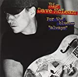 big dave mclean - For The Blues...Always