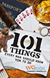 101 Things Every Man Should Know How to Do