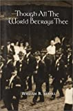 Though All the World Betrays Thee, William B. Sudell, 0963131443