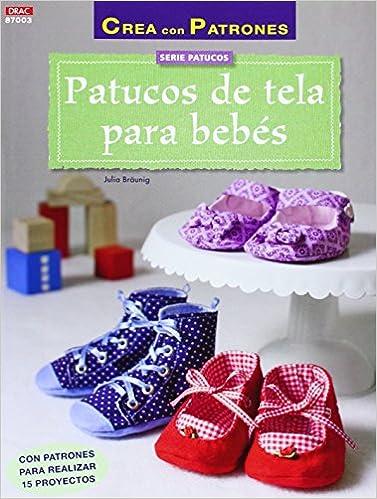 Patucos De Tela Para Bebés - Número 3: Amazon.es: Julia Bräunig, Esperanza González Vázquez, Cristina Rodríguez Aguilar: Libros