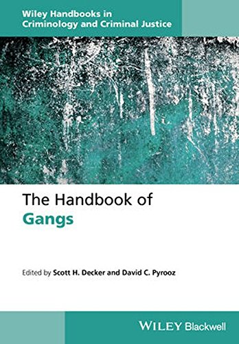 The Handbook of Gangs (Wiley Handbooks in Criminology and Criminal Justice)